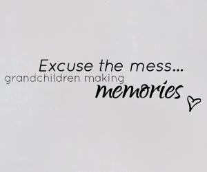 Excuse the mess... Grandchildren Making Memories sticker