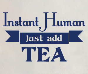 Instant Human Just Add Tea sticker