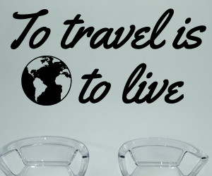 To travel is to live vinyl wall art quote