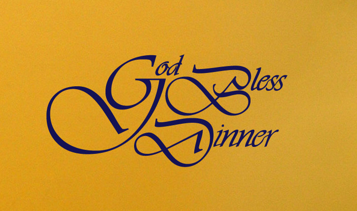 God Bless Dinner | Vinyl Sticker | Quote - Wall Art Company