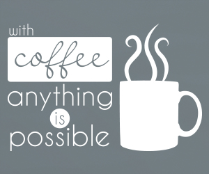 With Coffee Anything Is Possible sticker