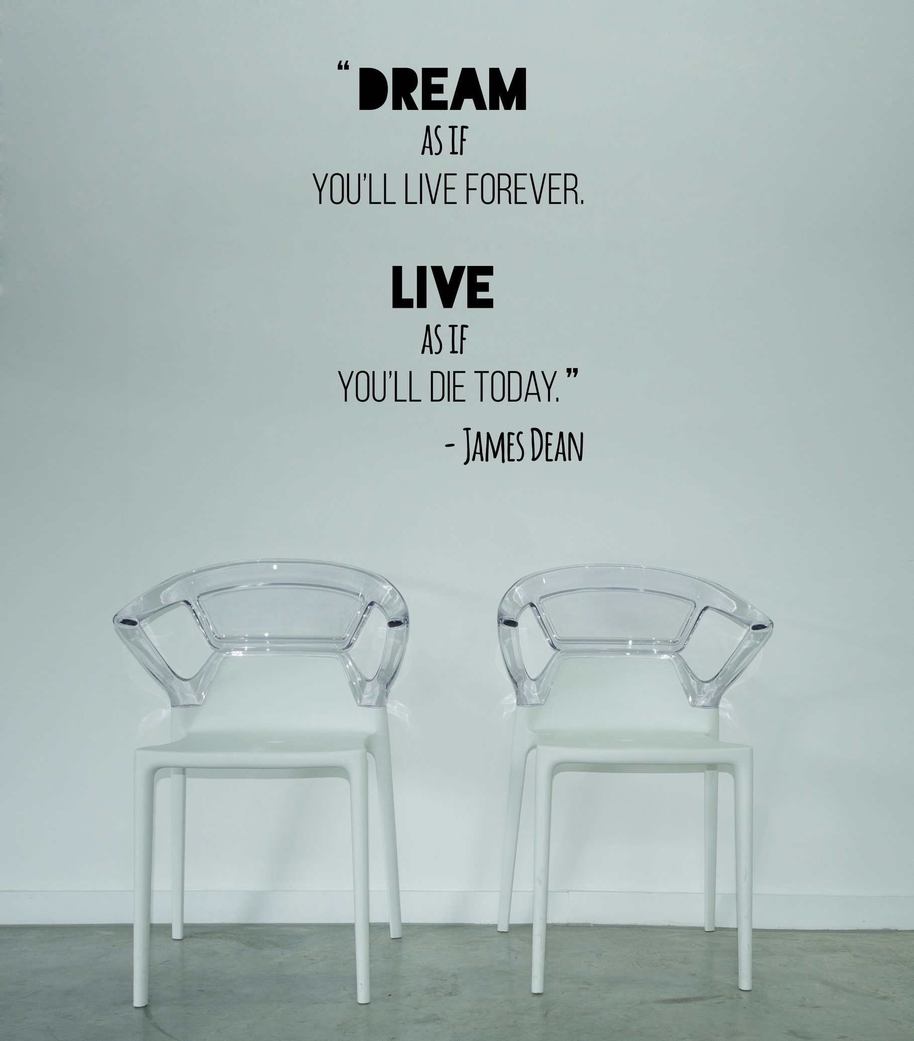 Dream As If You Ll Live Forever Wall Art Company
