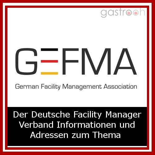 Gefma- Der Deutsche Facility Manager Verband mit vielen Informationen und Adressen zum Thema.