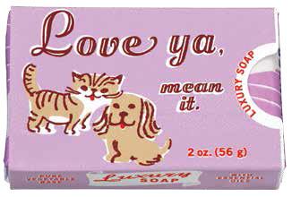 Love Ya, Mean It - Seife