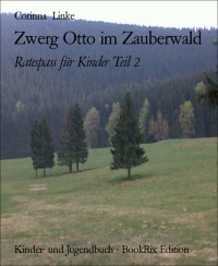 2. Teil  Zwerg Otto im Zauberwald