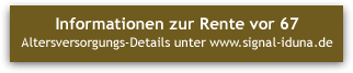 """Grafik: """"Altersvorsorge-Konzept Rente vor 67 anfordern"""" - Copyright SIGNAL IDUNA Generalagentur Homfeldt, Hamburg-Rahlstedt"""