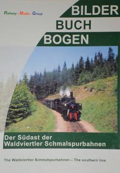 Der Südast der Waldviertler Schmalspurbahn