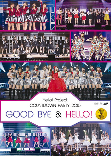 Hello! Project COUNTDOWN PARTY 2015 ~GOOD BYE & HELLO!~ (DVD)