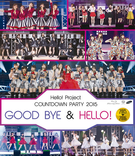 Hello! Project COUNTDOWN PARTY 2015 ~GOOD BYE & HELLO!~ (BD)