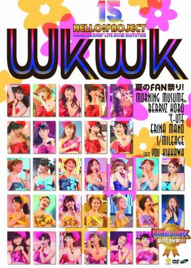 Hello! Project Tanjou 15 Shuunen Kinen Live 2012 Natsu (WkWk) DVD