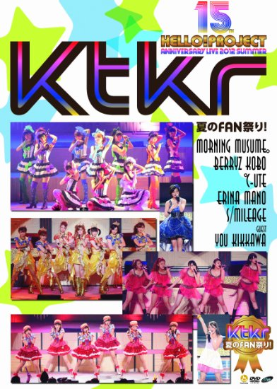 Hello! Project Tanjou 15 Shuunen Kinen Live 2012 Natsu (KtJr) DVD