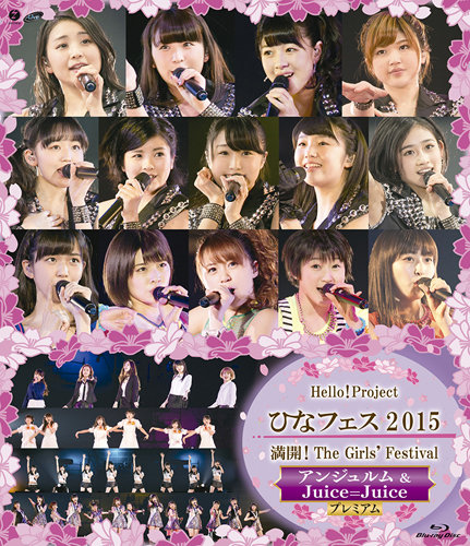 Hello! Project Hina Fes 2015 ~Mankai! The Girls' Festival~ Angerme & Juice=Juice(BD)