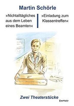 Nichtalltägliches aus dem Leben eines Beamten/Einladung zum Klassentreffen - Martin Schörle