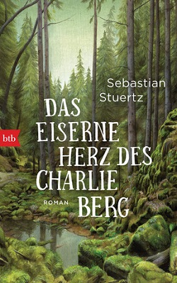 Das eiserne Herz des Charlie Berg - Sebastian Stuertz