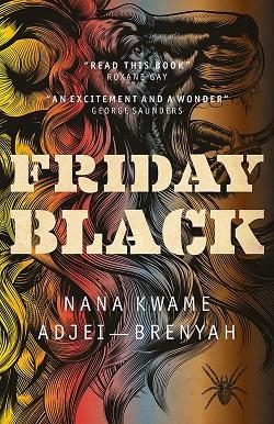 Friday Black - Nana Kwame Adjei-Brenyah