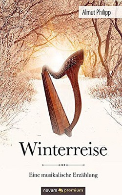 Winterreise - Eine musikalische Erzählung - Almut Philipp