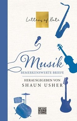 Letters of Note - Musik - herausgegeben von Shaun Usher