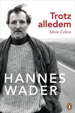 Trotz alledem: Mein Leben - Hannes Wader
