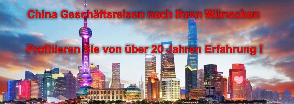 China Geschäftsreisen nach Ihren Wünschen. Fragen Sie uns !