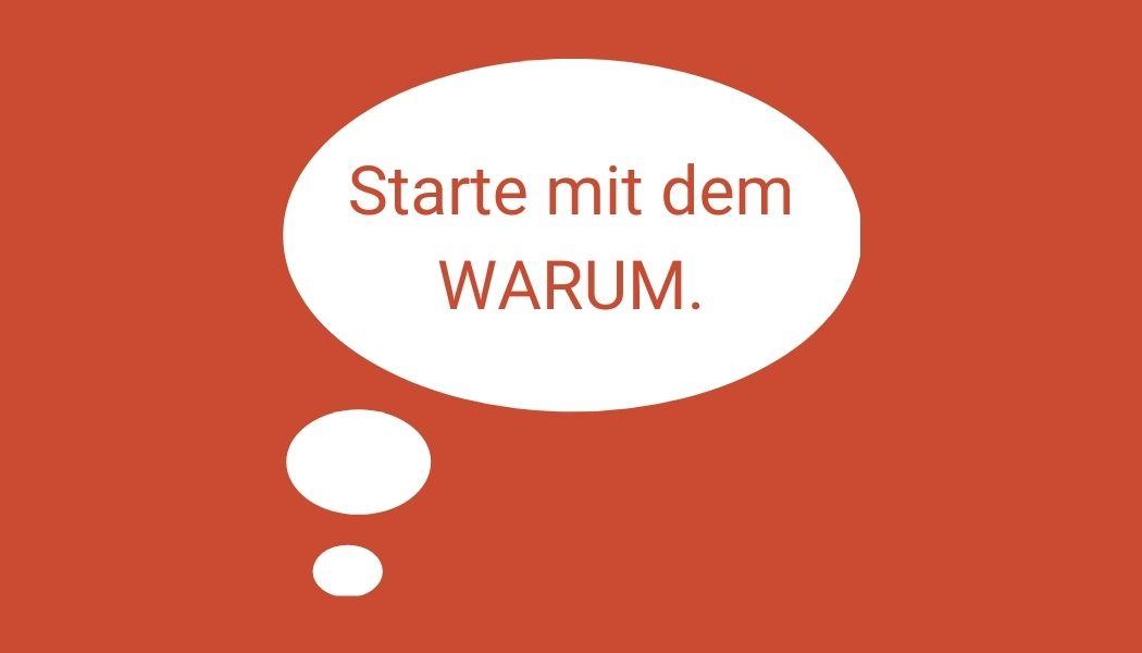 """Sprechblase mit Text """"Starte mit dem WARUM."""