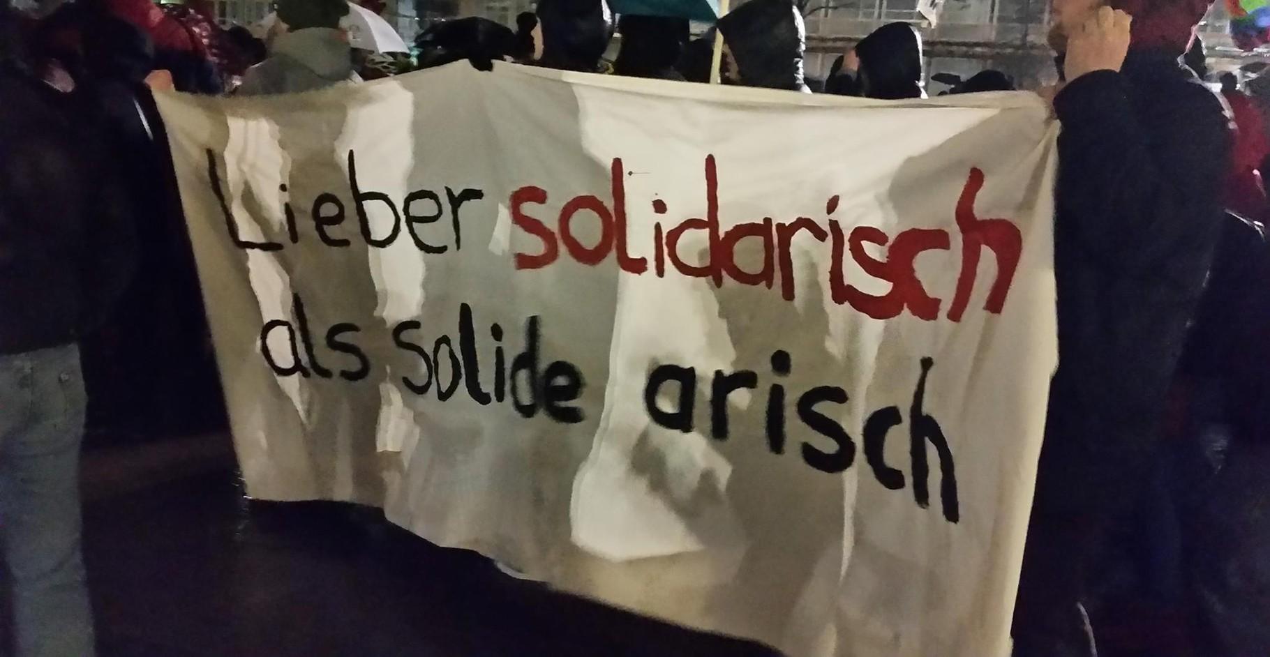 Lieber solidarisch als solide arisch!