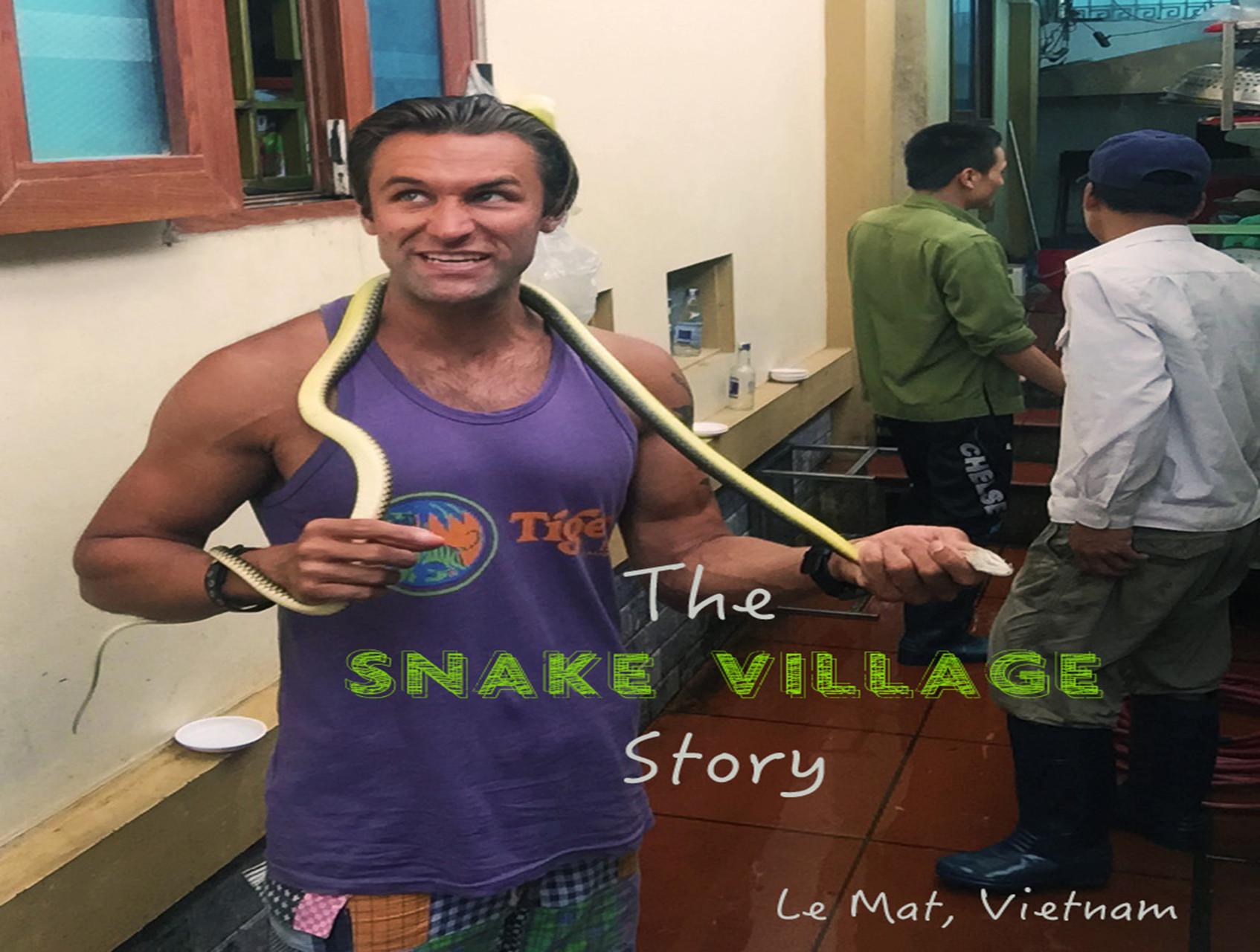 The Snake Village Story