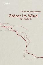 Finissage // Christian Steinbacher liest aus seinem Buch // GRÄSER IM WIND