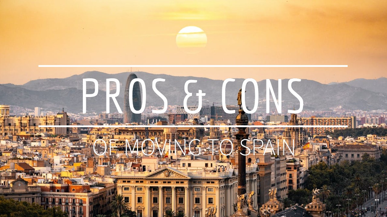 Moving to Spain in 2020 pros and cons