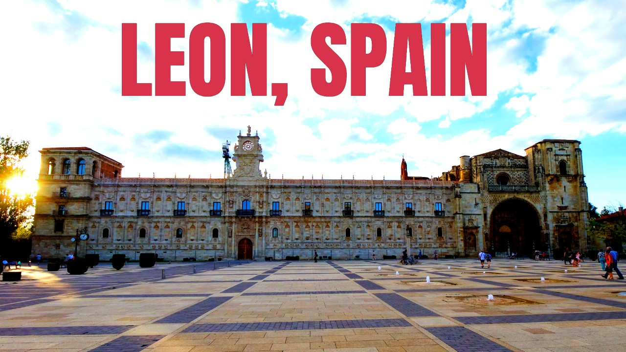 Leon: One of my top 10 cities in Spain