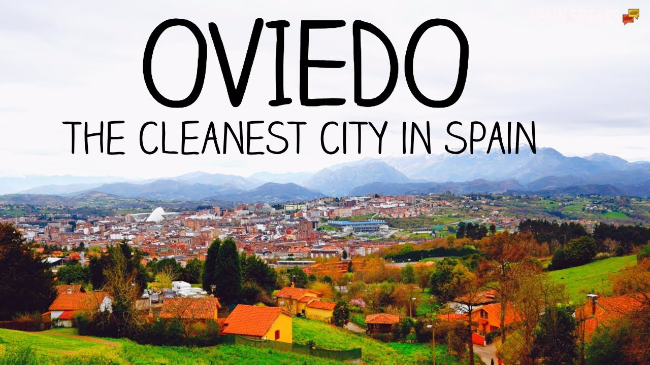 Oviedo: A pleasant city in the north of Spain