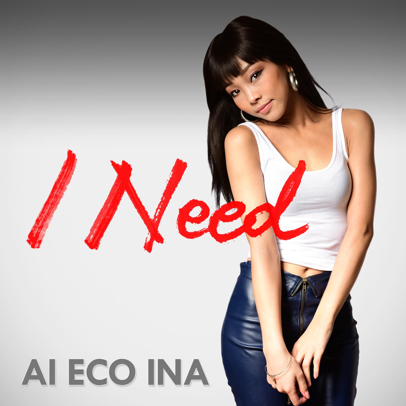 AI ECO INA / I Need - Single / 2016.09
