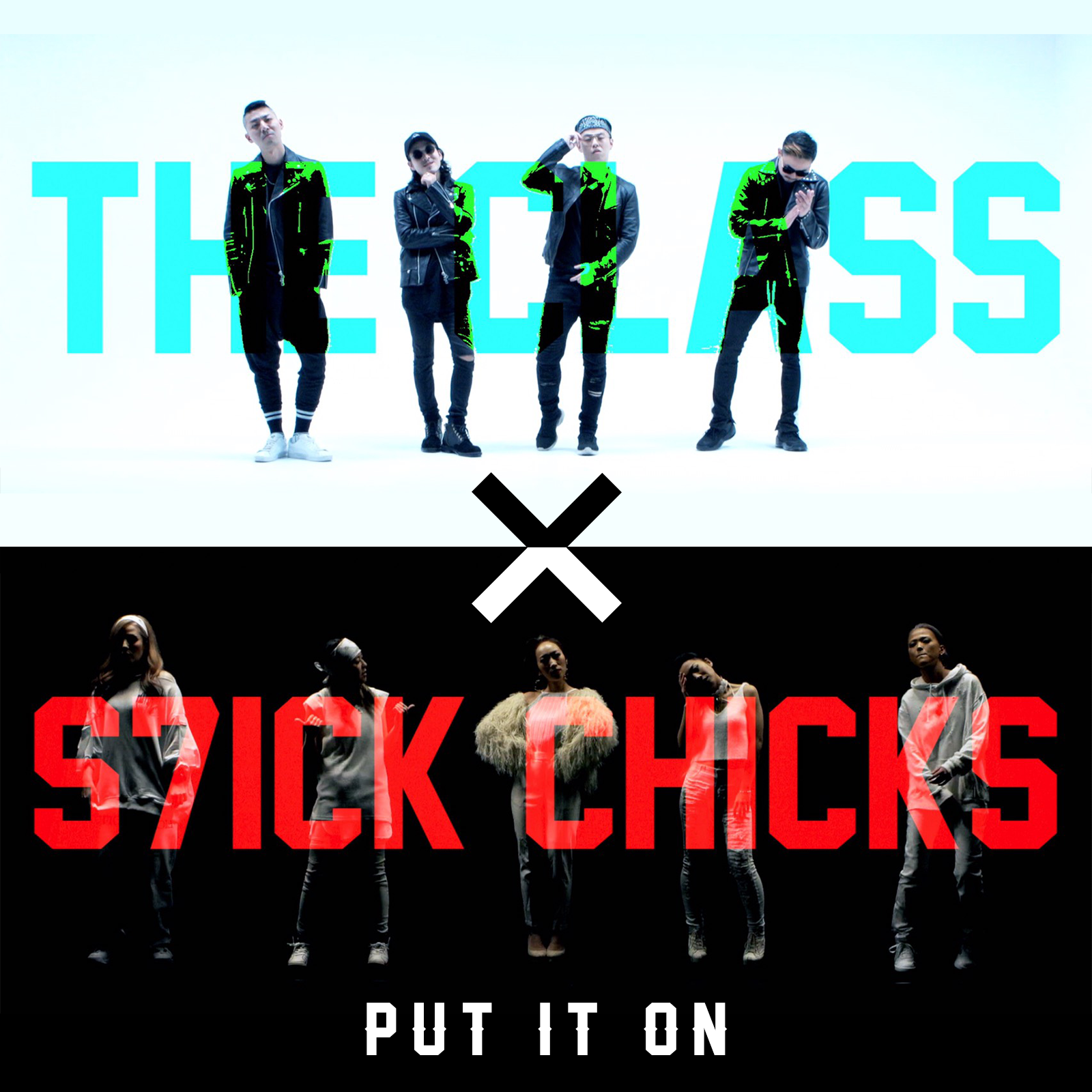 THE CLASS x S7ICKCHICKS / Put It On -Single / 2018.03.09
