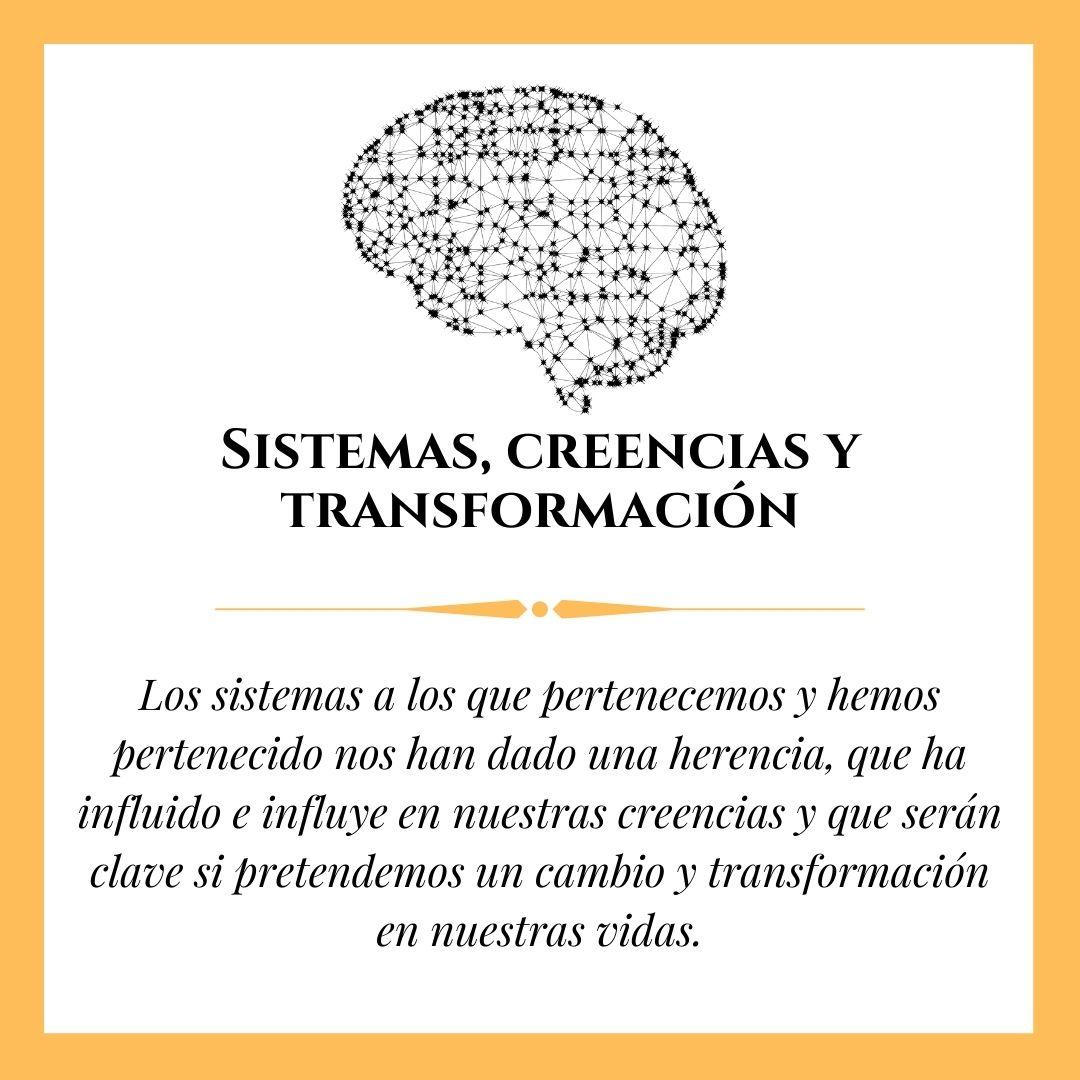 SISTEMAS, CREENCIAS Y TRANSFORMACIÓN