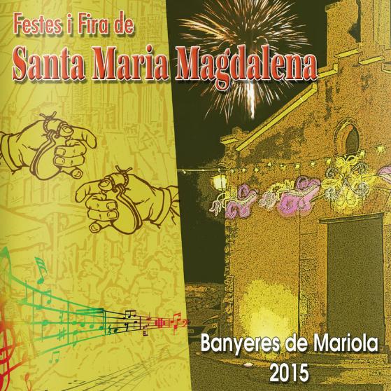 Cartel y programa de les Festes i Fira de Santa Maria Magdalena 2015 en Banyeres de Mariola, La Malena
