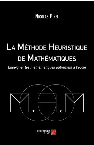 La méthode heuristique de mathématiques est une méthode active et explicite avec beaucoup de manipulations pour s'entraîner