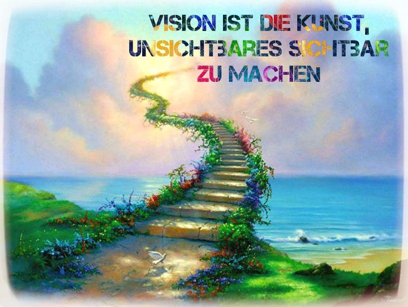 Vision ist die Kunst, Unsichtbares sichtbar zu machen