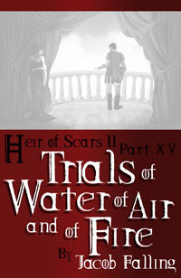 Trials of Water, of Air, and of Fire