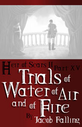 Trials of Water of Air and of Fire