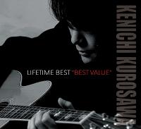 "黒沢健一/LIFETIME BEST ""BEST VALUE"""