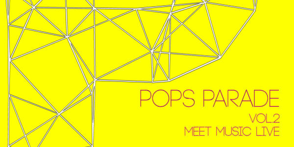 POPS PARADE Vol.2 MEET MUSIC LIVE