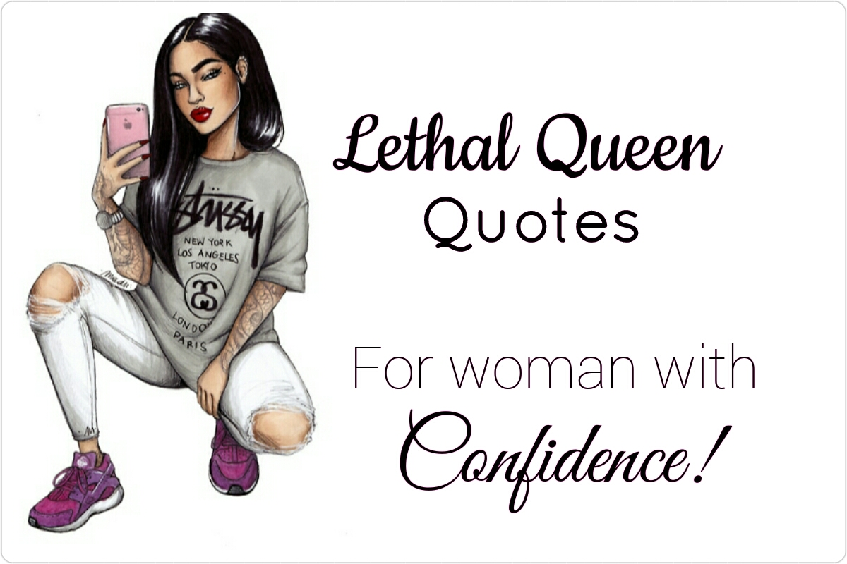 The Lethal Queen Quotes Thelqq
