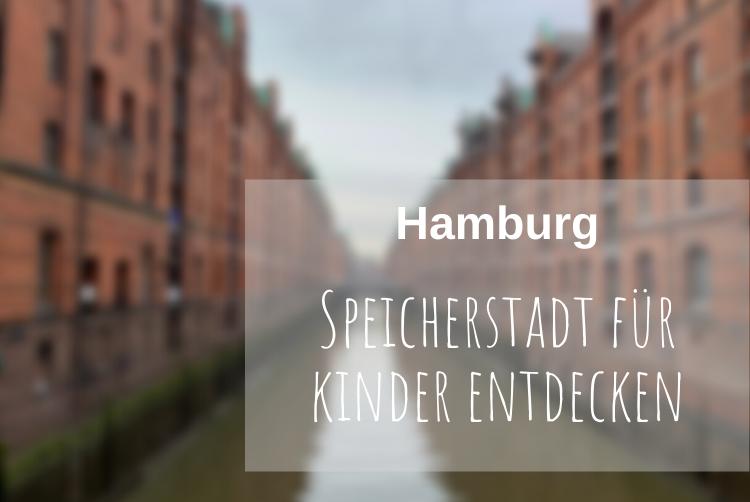 Hamburg für Kinder Speicherstadt