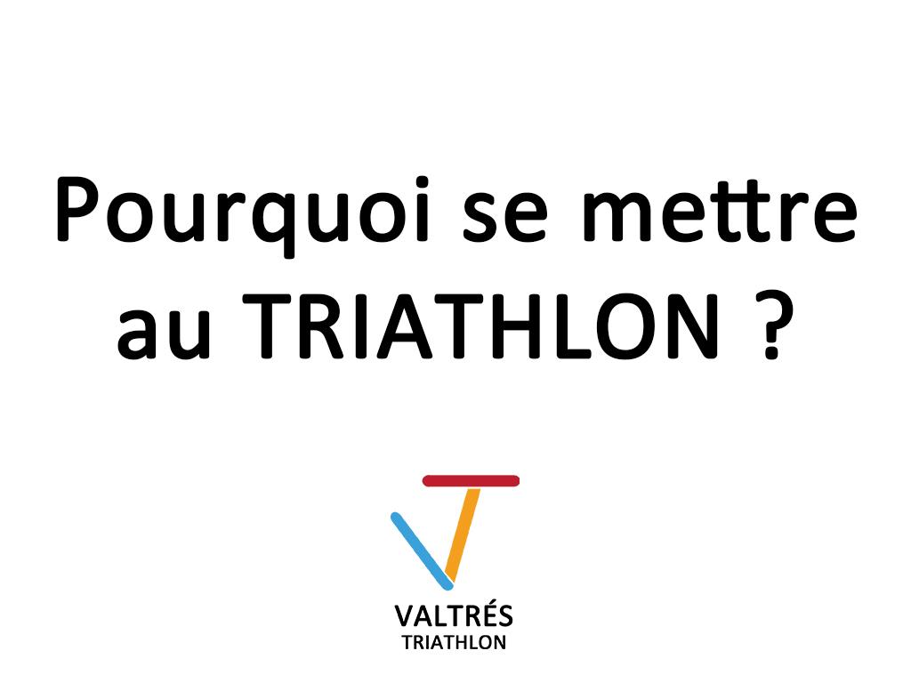 Pourquoi se mettre au triathlon ?