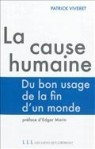 La cause humaine - Du bon usage de la fin du monde