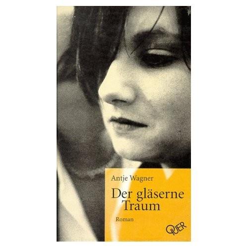 Der gläserne Traum. Roman. Querverlag 1999