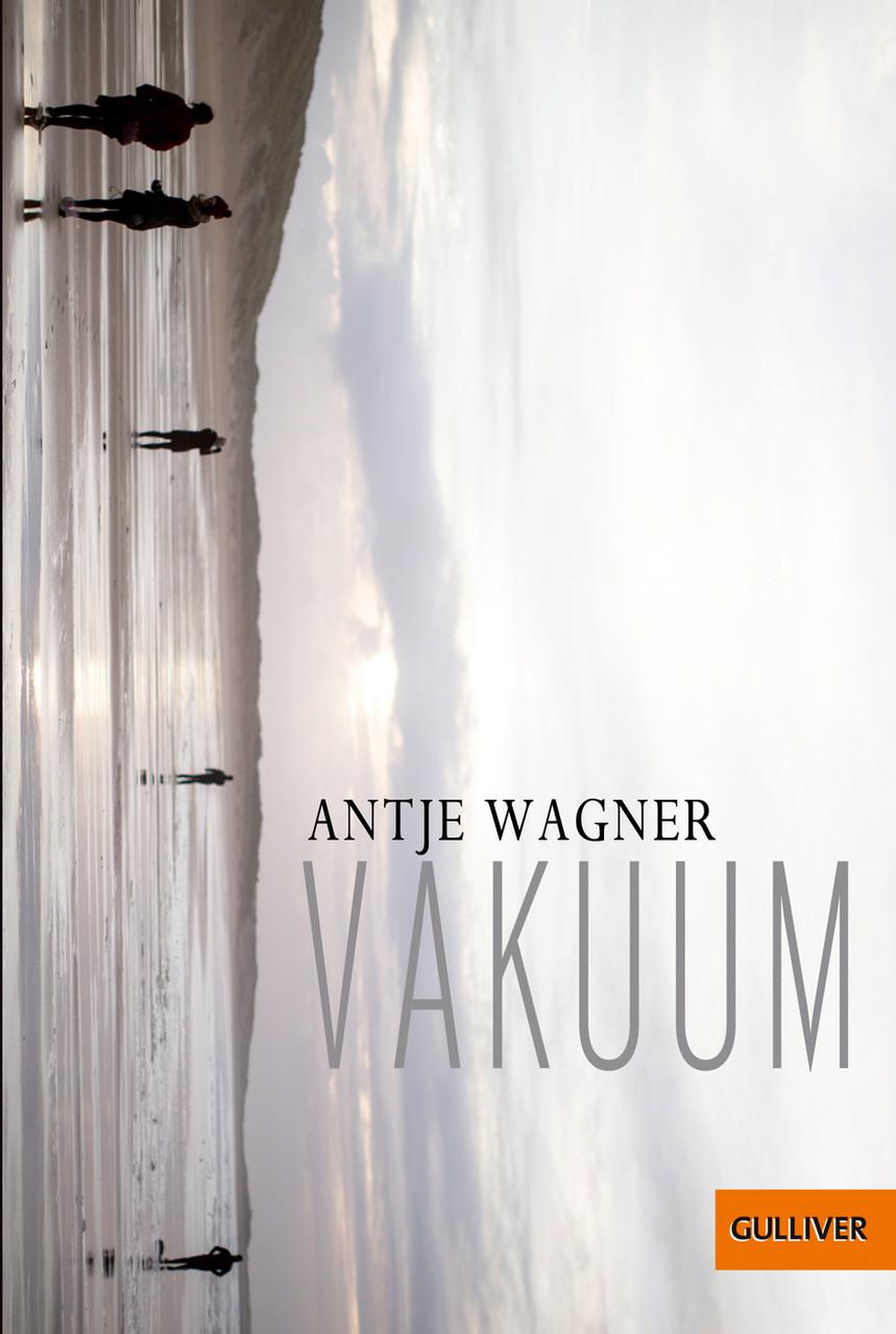 VAKUUM. Roman. Neuauflage. Gulliver 2014