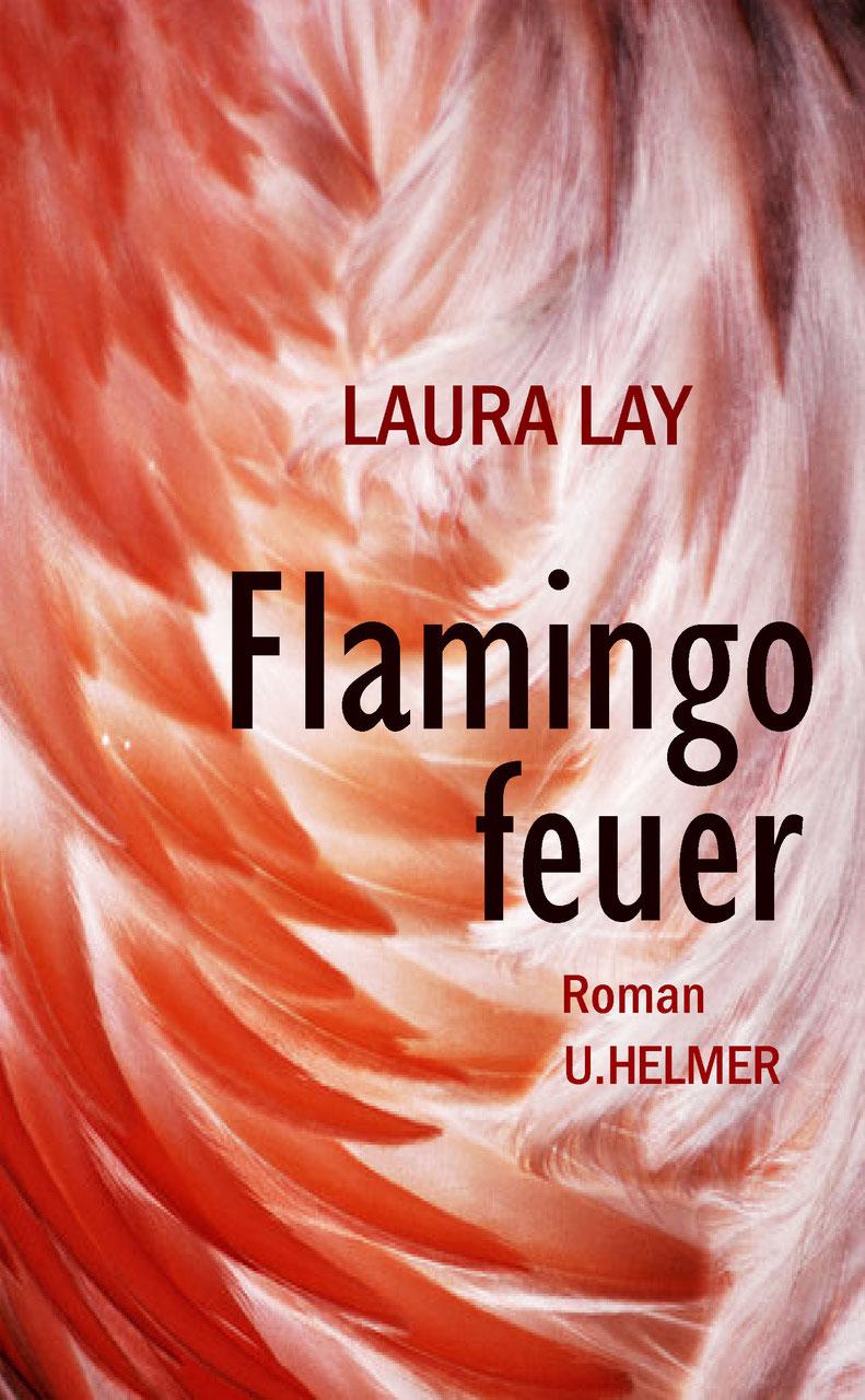 FLAMINGOFEUER. Episoden-Roman, Ulrike Helmer Verlag, März 2019