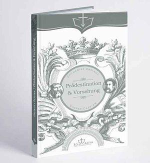 Prädestination & Vorherbestimmung
