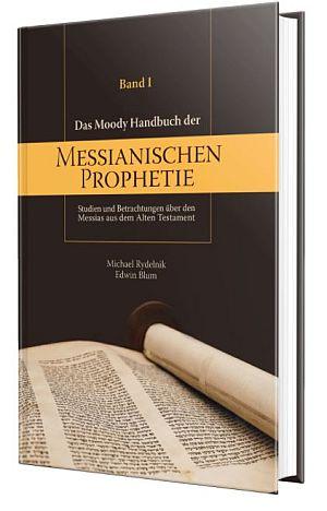 Das Moody Handbuch der Messianischen Prophetie (Bd. 1)