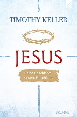 Jesus. Seine Geschichte - unsere Gegenwart